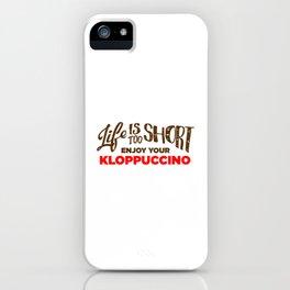 Enjoy Your Kloppuccino iPhone Case