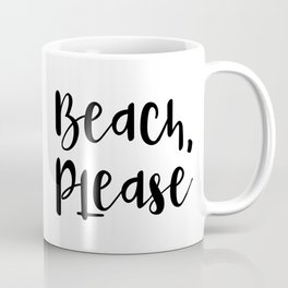 Beach, Please Coffee Mug