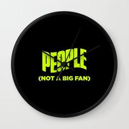 People Not A Big Fan Funny Wall Clock