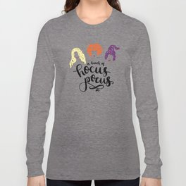 Just a bunch of Hocus Pocus Long Sleeve T-shirt