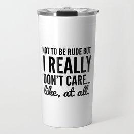 DON'T CARE AT ALL Travel Mug