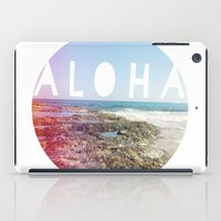 aloha iPad Cases featuring Aloha by Sunkissed Laughter