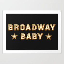 Broadway Baby! Art Print