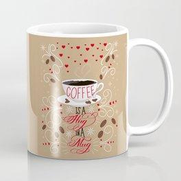 Coffee is a Hug in a Mug Coffee Mug