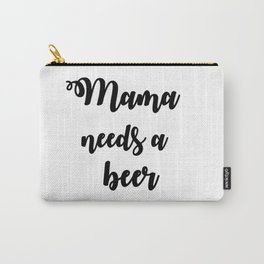 Mama Needs A Beer Carry-All Pouch