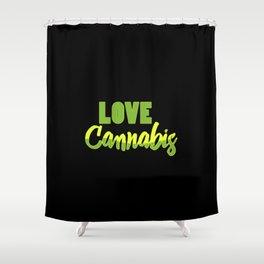 Love Cannabis | Smoke Weed 420 Gift Ideas Shower Curtain
