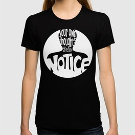Notice – White (Original) T-shirt