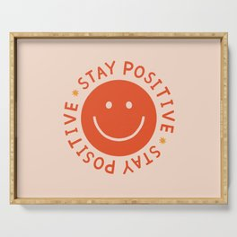 Stay Positive  Serving Tray