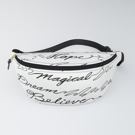 Wish, Hope, Love, Magical, Dream and Believe~ Fanny Pack