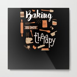 Funny Saying Baking Is My Therapy For Bakers Metal Print