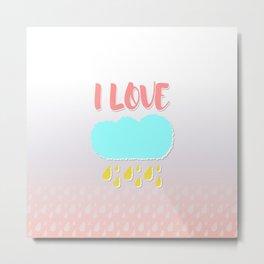 I love rain Metal Print