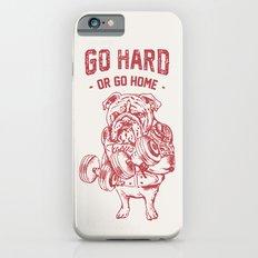 Go Hard or Go Home English Bulldog Slim Case iPhone 6s