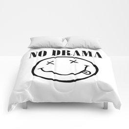 No Drama. Comforters