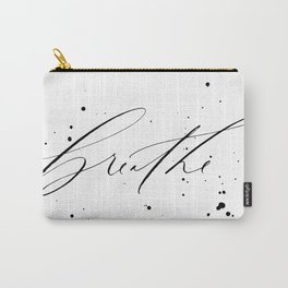 Breathe - Minimal & Splattered Calligraphy Carry-All Pouch