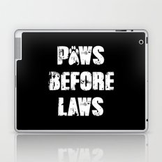 Paws Before Laws Laptop & iPad Skin