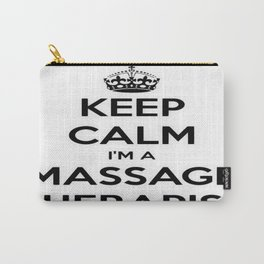 Keep Calm I Am A Massage Therapist Carry-All Pouch