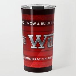 Build The Wall Travel Mug