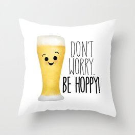 Beer | Don't Worry Be Hoppy Throw Pillow