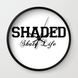 SHADED Skate Life  Wall Clock