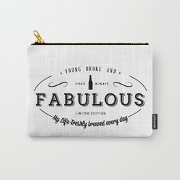 Young, Broke & Fabulous! Carry-All Pouch