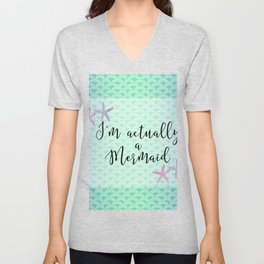 I'm actually a Mermaid - Mermaid Scales Unisex V-Neck