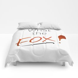 WHAT THE FOX! Comforters