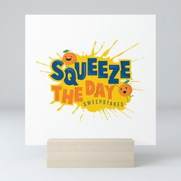Squeeze the Day Sweepstakes Mini Art Print