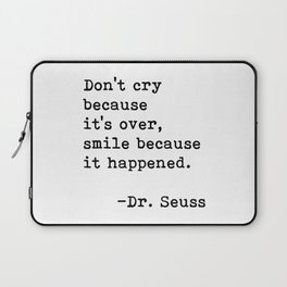Don't cry... Dr. Seuss Laptop Sleeve