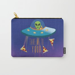 """Take me to your Pizza"" Alien in UFO Carry-All Pouch"