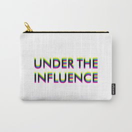 Under The Influence Carry-All Pouch