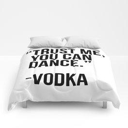 Trust me you can dance - vodka Comforters