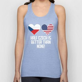 Half Czech Is Better Than None Unisex Tank Top