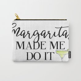 Margaritas Made Me Do It Carry-All Pouch