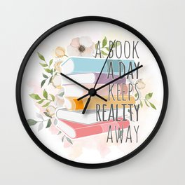 A BOOK A DAY KEEPS REALITY AWAY Wall Clock