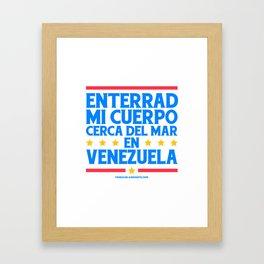 Enterrad mi cuerpo cerca del mar en Venezuela Framed Art Print