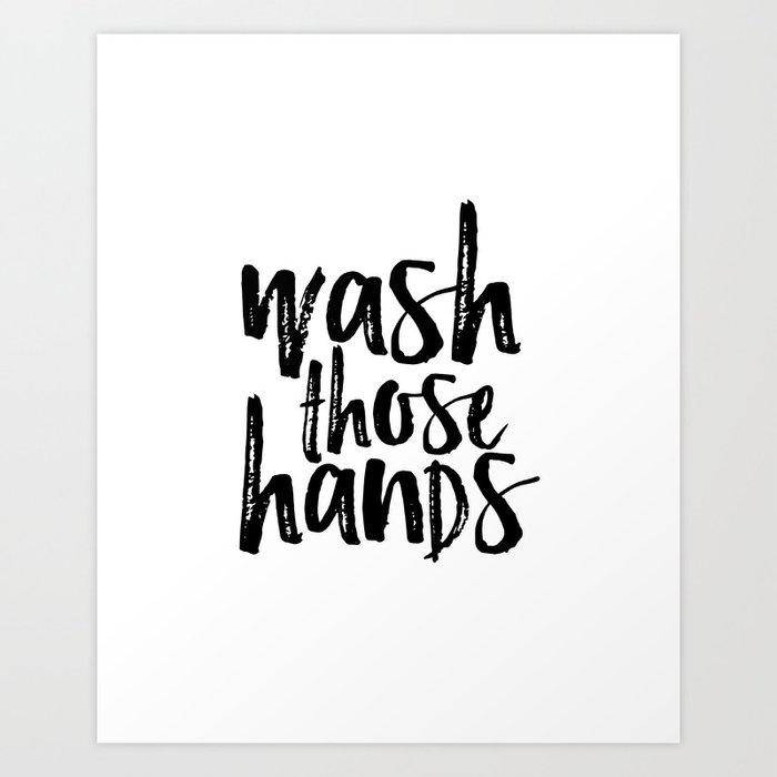 Bathroom Wall Art Print Printable Home Decor Wash Those Hands Hands Bathroom Art Bathroom Sign Art Print By Typohouseart Society6
