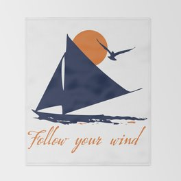 Follow your winds (sail boat) Throw Blanket