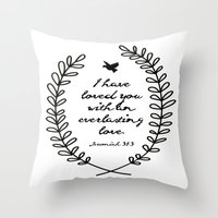 bible verse Throw Pillows featuring Everlasting Love Biblical Quote, Love Bible Quote, Jeremiah Verse  by Jess