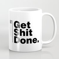 get shit done Mugs featuring Get Shit Done - Inverse by DPain