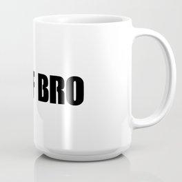 WTF BRO Slogan! Coffee Mug