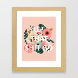 LET THAT SHIT GO - Sweary Floral (peach) Framed Art Print