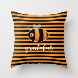 Be (Bee) Grateful Cute Funny Gift Women Men Boys Girls Kids Throw Pillow