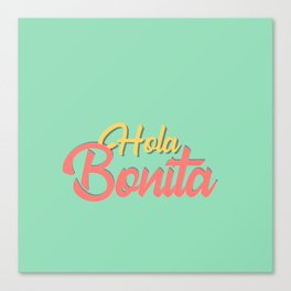 Hola bonita - spanish prints Canvas Print