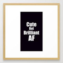 Brilliant AF Framed Art Print