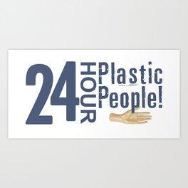 24 Hour Plastic People Art Print