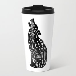 Wolves dont lose sleep over the opinion of sheep - version 1 - no background Travel Mug