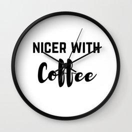 Nicer With Coffee Wall Clock