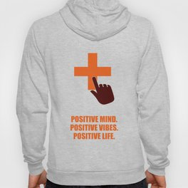 Lab No. 4 - Positive Mind Positive Vibes Positive Life Corporate Start-up Quotes Hoody