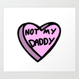Not My Daddy Art Print