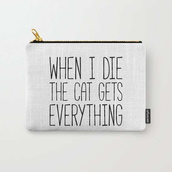 Cat Gets Everything Funny Quote Carry-All Pouch